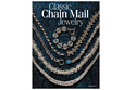 Книга: Classic Chain Mail Jewelry (Sue Ripsch)