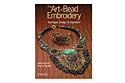 Книга: The Art of Bead Embroidery (S. Serafini, H. Kummli)