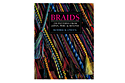 Книга: Braids. 250 Patterns from Japan, Peru, and Beyond (Rodrick Owen)